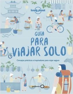 Guía para viajar solo - AA. VV. | Planeta de Libros
