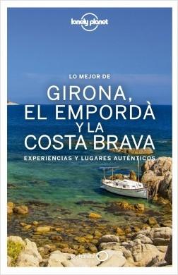 Lo mejor de Girona, el Empordà y la Costa Brava - Carmina Vilaseca,Jacobo Krauel,Miquel Fañanàs | Planeta de Libros