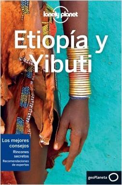 Etiopía y Yibuti - Anthony Ham,Jean-Bernard Carillet   Planeta de Libros