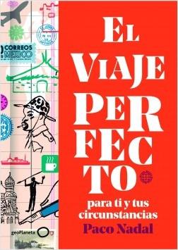 El viaje perfecto - Paco Nadal | Planeta de Libros
