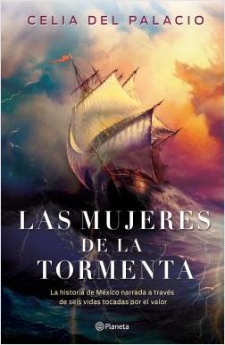 Las mujeres de la tormenta - Celia del Palacio | Planeta de Libros