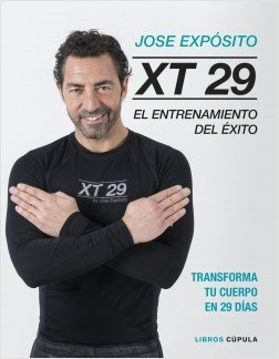 XT29. El método Expósito - José Expósito | Planeta de Libros