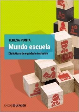 Mundo escuela - Teresa Punta | Planeta de Libros