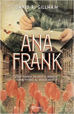 Ana Frank - David R. Gillham | Planeta de Libros