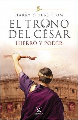 Serie El trono del césar. Hierro y poder - Harry Sidebottom | Planeta de Libros