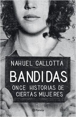 Bandidas - Nahuel Gallotta | Planeta de Libros