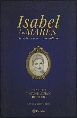 Isabel de los mares - Ernesto Pinto | Planeta de Libros