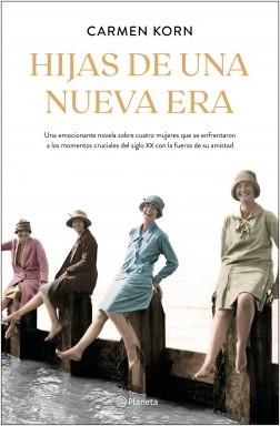 Hijas de una nueva era (Saga Hijas de una nueva era 1) - Carmen Korn | Planeta de Libros