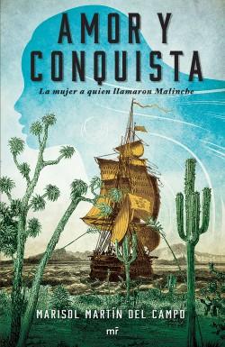 Amor y conquista - Marisol Martín del Campo | Planeta de Libros