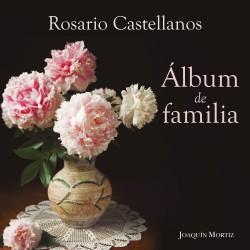 Álbum de familia - Rosario Castellanos | Planeta de Libros