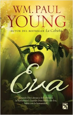 Eva - Wm. Paul Young | Planeta de Libros