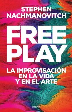 Free Play - Stephen Nachmanovitch | Planeta de Libros