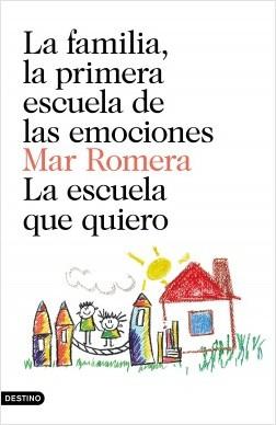 La familia, la primera escuela de las emociones + La escuela que quiero (pack) - Mar Romera | Planeta de Libros