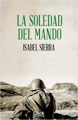 La soledad del mando - Isabel Sierra | Planeta de Libros
