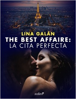 The Best Affaire: la cita perfecta - Lina Galán | Planeta de Libros