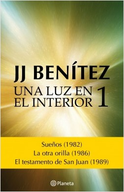 Una luz en el interior. Volumen 1 - J. J. Benítez | Planeta de Libros