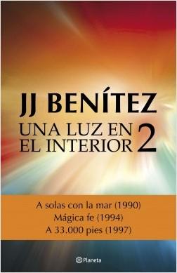 Una luz en el interior. Volumen 2 - J. J. Benítez | Planeta de Libros