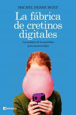 La factoría de cretinos digitales – Michel Desmurget | Descargar PDF