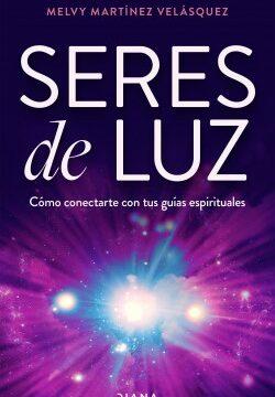 Seres de luz – Melvy Cristina Martínez Velasquez | Descargar PDF