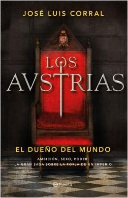 Los Austrias. El dueño del mundo – José Luis Corral   Descargar PDF