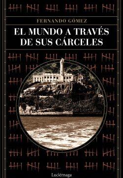 El mundo a través de sus cárceles – Fernando Gómez Hernández | Descargar PDF