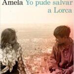 Yo pude exceptuar a Lorca – Víctor Amela | Descargar PDF