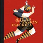 Atlas de una pasión esférica – Toni Padilla,Pep Boatella | Descargar PDF