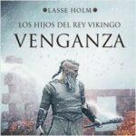 Venganza (Serie Los hijos del rey vikingo 1) – Lasse Holm | Descargar PDF