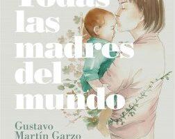 Todas las madres del mundo – Gustavo Martín Garzo | Descargar PDF