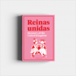 Reinas Unidas: Herstory of the United Kingdom – Superbritánico | Descargar PDF