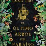 El posterior árbol del paraíso – Emma Lira | Descargar PDF