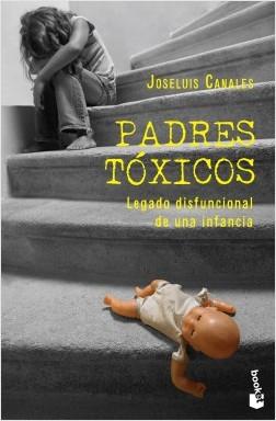Padres tóxicos – Joseluis Canales | Descargar PDF