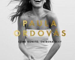 Come atún, entrena sexy – Paula Ordovás | Descargar PDF