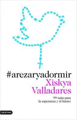 #arezaryadormir - Xiskya Valladares | Planeta de Libros