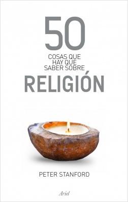 50 cosas que hay que saber sobre religión - Peter Stanford | Planeta de Libros