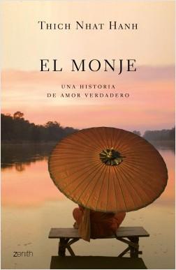El monje - Thich Nhat Hanh | Planeta de Libros