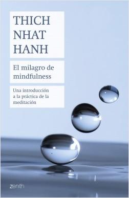 El milagro de mindfulness - Thich Nhat Hanh | Planeta de Libros