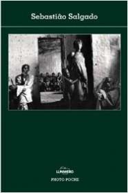 Sebastiao Salgado - Photopoche | Planeta de Libros