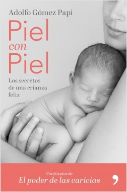 Piel con piel - Adolfo Gómez Papí | Planeta de Libros