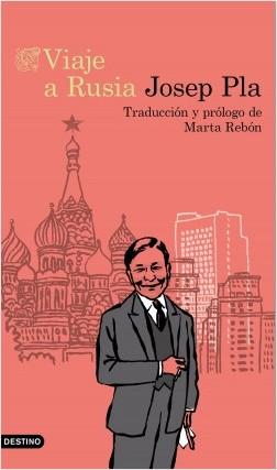 Viaje a Rusia - Josep Pla | Planeta de Libros