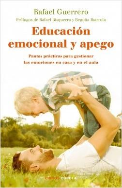 Educación emocional y apego - Rafael Guerrero | Planeta de Libros