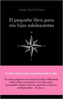 El pequeño libro para mis hijos adolescentes - Josep López Romero | Planeta de Libros