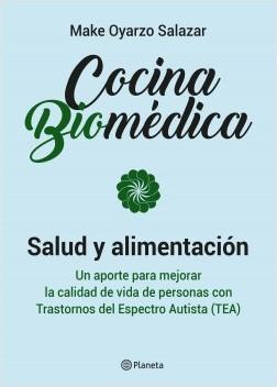 Cocina Biomédica - Make Oyarzo Salazar | Planeta de Libros