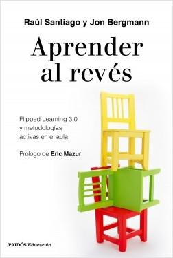 Aprender al revés - Raúl Santiago,Jon Bergmann | Planeta de Libros