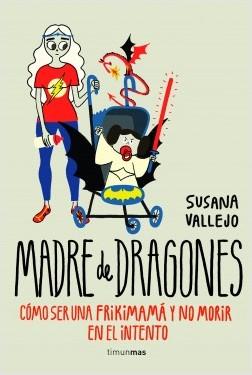 Madre de dragones - Susana Vallejo | Planeta de Libros
