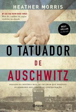 O tatuador de Auschwitz - 2º Edição - Heather Morris | Planeta de Libros