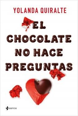 El chocolate no hace preguntas - Yolanda Quiralte | Planeta de Libros