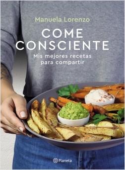 Come consciente - Manuela Lorenzo   Planeta de Libros