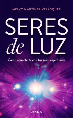 Seres de luz - Melvy Cristina Martínez Velasquez | Planeta de Libros