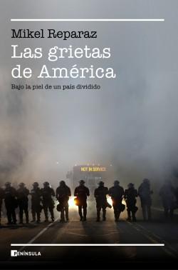 Las grietas de América - Mikel Reparaz | Planeta de Libros